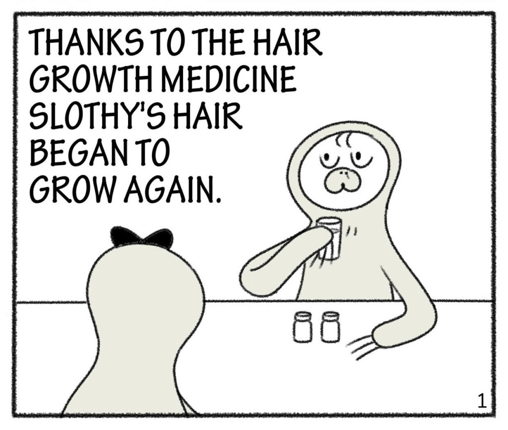 THANKS TO THE HAIR GROWTH MEDICINE SLOTHY'S HAIR BEGAN TO GROW AGAIN.